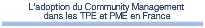 Adoption du Community Management dans les TPE et PME